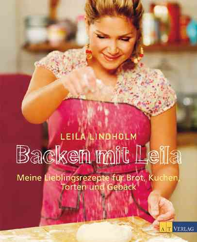 Leila Lindholm, Backen mit Leila