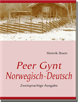 Ibsen Peer Gynt Norwegisch-Deutsch