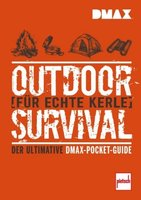 Johnson/Nickens, Outdoor Survival (Für echte Kerle)