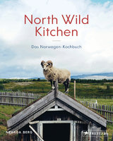 Berg, North Wild Kitchen - Das Norwegen Kochbuch